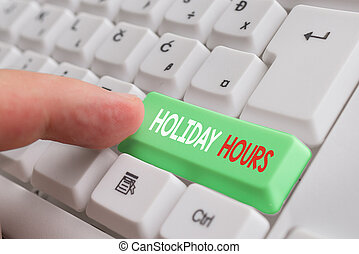 Word writing text Holiday Hours. Business concept for employee receives twice their normal pay for all hours White pc keyboard with empty note paper above white background key copy space.