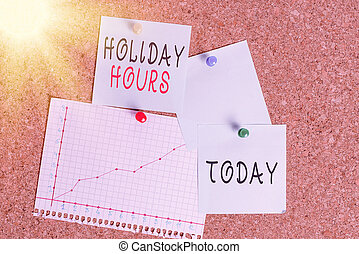 Word writing text Holiday Hours. Business concept for employee receives twice their normal pay for all hours Corkboard color size paper pin thumbtack tack sheet billboard notice board.