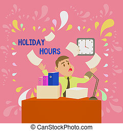 Word writing text Holiday Hours. Business concept for Schedule 24 or7 Half Day Today Last Minute Late Closing Confused Male Employee Manager Cluttered Workspace Overflow Time Shortage.