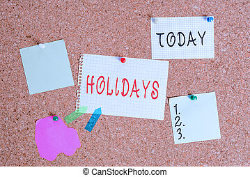 Word writing text Holidays. Business concept for an extended period of leisure and recreation spent away from home Corkboard color size paper pin thumbtack tack sheet billboard notice board.