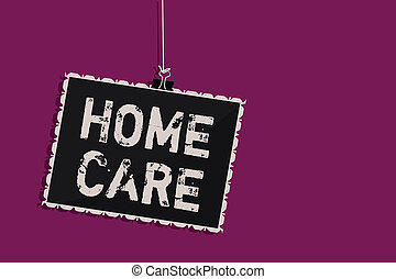 Word writing text Home Care. Business concept for Place where people can get the best service of comfort rendered Hanging blackboard message communication information sign purple background.