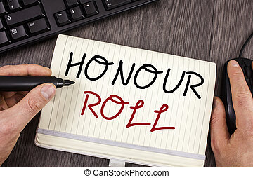 Word writing text Honour Roll. Business concept for List of...