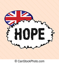 Word writing text Hope. Business concept for Feeling of expectation Desire for a certain good thing to happen