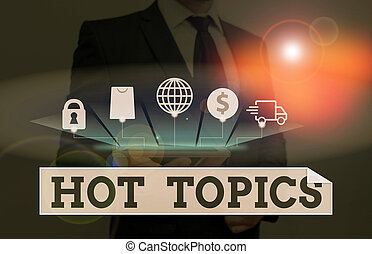 Word writing text Hot Topics. Business photo showcasing subject that a lot of showing are arguing and discussing