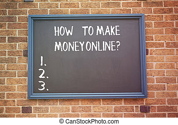 Word writing text How To Make Money Onlinequestion. Business concept for Strategies to get earnings on the internet.