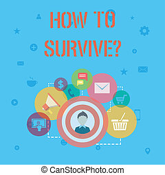 Word writing text How To Survive. Business concept for Recommendations to have a safe adventure nature trip.