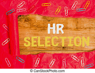 Word writing text Hr Selection. Business concept for Process...