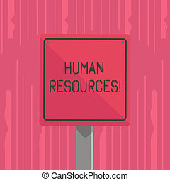 Word writing text Huanalysis Resources. Business concept for the process of hiring and developing employees 3D Square Blank Colorful Caution Road Sign with Black Border Mounted on Wood.