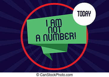 Word writing text I Am Not A Number. Business concept for Equality fighting for your rights individuality respect Folded 3D Ribbon Strip inside Circle Loop on Halftone Sunburst photo.