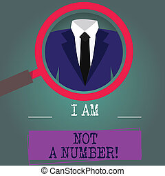 Word writing text I Am Not A Number. Business concept for ...