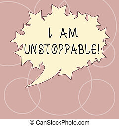 Word writing text I Am Unstoppable. Business concept for...