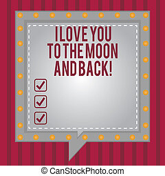 Word writing text I Love You To The Moon And Back. Business ...