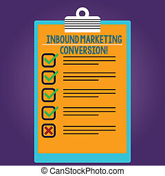 Word writing text Inbound Marketing Conversion. Business concept for process of attracting the attention of prospect Lined Color Vertical Clipboard with Check Box photo Blank Copy Space.