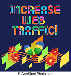 Word writing text Increase Web Traffic. Business concept for...