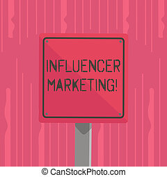 Word writing text Influencer Marketing. Business concept for drive brand message to a specific market of consumers 3D Square Blank Colorful Caution Road Sign with Black Border Mounted on Wood.
