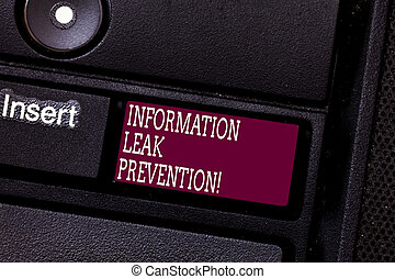 Word writing text Information Leak Prevention. Business...
