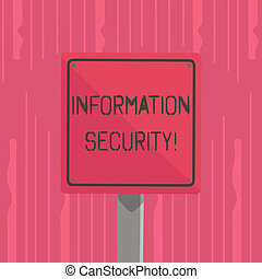 Word writing text Information Security. Business concept for protected against the unauthorized use of information 3D Square Blank Colorful Caution Road Sign with Black Border Mounted on Wood.