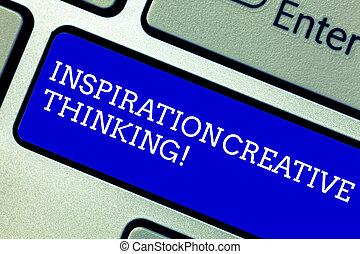 Word writing text Inspiration Creative Thinking. Business concept for Ability to come up with fresh and new ideas Keyboard key Intention to create computer message pressing keypad idea.