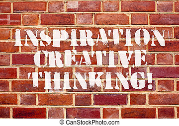 Word writing text Inspiration Creative Thinking. Business concept for Ability to come up with fresh and new ideas.