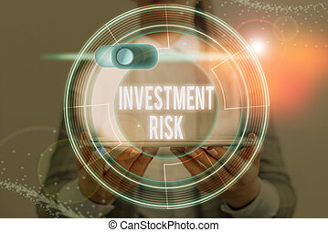 Word writing text Investment Risk. Business photo showcasing potential financial loss inherent in an investment decision