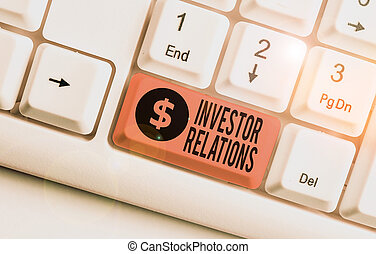Word writing text Investor Relations. Business concept for ...