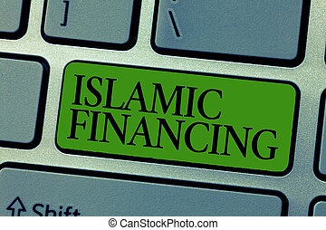 Word writing text Islamic Financing. Business concept for...