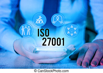 Word writing text Iso 27001. Business concept for ...