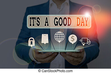Word writing text It S A Good Day. Business concept for Happy time great vibes perfect to enjoy life beautiful.