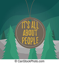 Word writing text It S All About People. Business concept for Public Society Entire Body of Persons a Community Badge circle label string rounded empty tag colorful background small shape.
