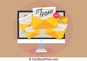 Word writing text It s is Friday. Business concept for Last day of the working week Before Saturday or weekends Computer receiving emails important messages envelopes with papers virtual