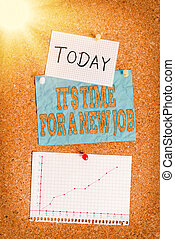 Word writing text It S Time For A New Job. Business concept for having paid position regular employment Corkboard color size paper pin thumbtack tack sheet billboard notice board.