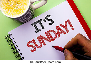 Word writing text It's Sunday Call. Business concept for Relax Enjoy Holiday Weekend Vacation Rest Day Free Relaxing written by Man on Notebook Book Holding Marker on the plain background Coffee Cup