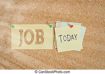 Word writing text Job. Business concept for A paid position of regular employment Occasional work Piece of task Corkboard color size paper pin thumbtack tack sheet billboard notice board.