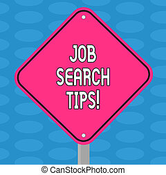 Word writing text Job Search Tips. Business concept for Recommendations to make a good resume to obtain a position Blank Diamond Shape Color Road Warning Signage with One Leg Stand photo.