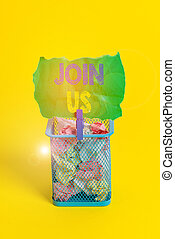 Word writing text Join Us. Business concept for Register in community Team or blog Sign up at social media Trash bin crumpled paper clothespin empty reminder office supplies yellow.