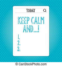 Word writing text Keep Calm And. Business concept for motivational poster produced by British government Search Bar with Magnifying Glass Icon photo on Blank Vertical White Screen.