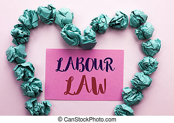 Word writing text Labour Law. Business concept for Employment Rules Worker Rights Obligations Legislation Union written on Pink Sticky Note Paper on the plain background Heart.