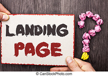Word writing text Landing Page. Business concept for Website accessed by clicking a link on another web page written on Cardboard Piece Holding By Hand on wooden background Question Mark.