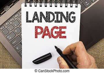 Word writing text Landing Page. Business concept for Website accessed by clicking a link on another web page written by Man Holding Pen on Notebook Book placed on Laptop with jute background