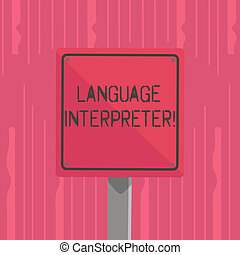 Word writing text Language Interpreter. Business concept for Convey messages between two different languages 3D Square Blank Colorful Caution Road Sign with Black Border Mounted on Wood.