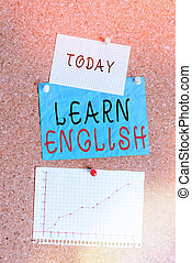 Word writing text Learn English. Business concept for gain acquire knowledge in new language by study Corkboard color size paper pin thumbtack tack sheet billboard notice board.