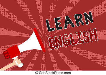 Word writing text Learn English. Business concept for Universal Language Easy Communication and Understand Man holding megaphone loudspeaker grunge red rays important messages.