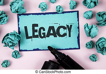 Word writing text Legacy. Business concept for Transmitted...
