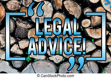 Word writing text Legal Advice. Business concept for Recommendations given by lawyer or law consultant expert Wooden background vintage wood wild message ideas intentions thoughts.