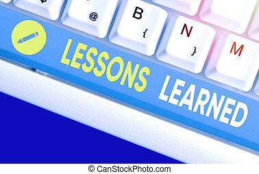 Word writing text Lessons Learned. Business concept for the knowledge or understanding gained by experience.