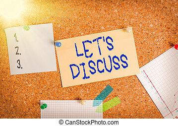 Word writing text Let S Discuss. Business concept for asking someone to talk about something with an individual or showing Corkboard color size paper pin thumbtack tack sheet billboard notice board.