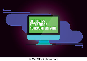 Word writing text Life Begins At The End Of Your Comfort Zone. Business concept for Make changes evolve grow Mounted Computer Monitor Blank Reflected Screen on Abstract Background.