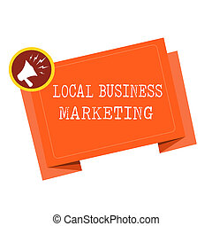 Word writing text Local Business Marketing. Business concept for Localized specification on Store characteristic .