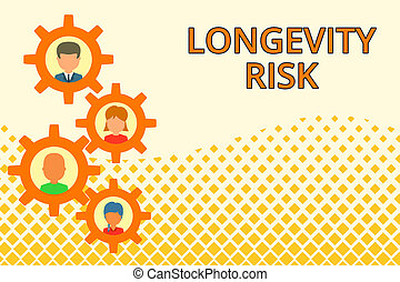 Word writing text Longevity Risk. Business concept for ...