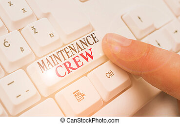 Word writing text Maintenance Crew. Business concept for ...